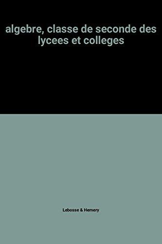 algebre, classe de seconde des lycees et colleges