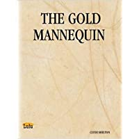 THE GOLD MANNEQUIN