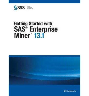 getting-started-with-sas-enterprise-miner-131-author-sas-institute-dec-2013