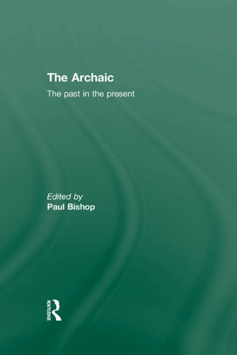 The Archaic: The Past in the Present (English Edition)
