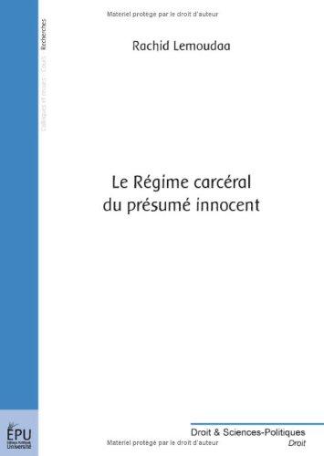 Le régime carcéral du présumé innocent par Rachid Lemoudaa