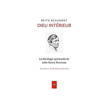 Dieu intérieur: La théologie spirituelle de John Henry Newman