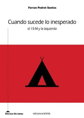 Cuando sucede lo inesperado: El 15-M y la izquierda por Ferran Pedret Santos