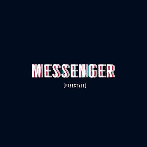 Messenger [Explicit] (Freestyle) -