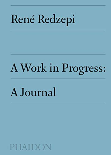 A Work In Progress. A Journal (Cucina) por René Redzepi
