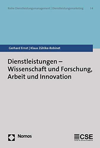 Libro PDF Gratis Dienstleistungen - Wissenschaft und Forschung, Arbeit und Innovation (Reihe Dienstleistungsmanagement   Dienstleistungsmarketing 4)