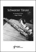 Nigel Wood: Schwarzer Tanzer. Sheet Music for Alto Saxophone, Tenor Saxophone, Sopranino Sax, Baritone Saxophone, Piano Accompaniment