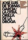 La otra orilla de la droga par Jose Luis De Tomas Garcia