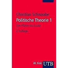 Politische Theorie 1: Von Platon bis Locke (Grundzüge der Politikwissenschaft, Band 2931)
