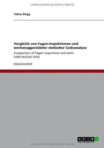 Vergleich von Fagan-Inspektionen und werkzeuggestützter statischer Codeanalyse: Comparison of Fagan inspections and static code-analysis tools