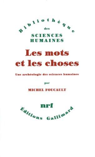 Les Mots et les choses: Une archéologie des sciences humaines