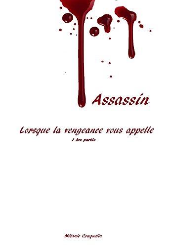 Couverture du livre Assassin: Lorsque la vengeance vous appelle