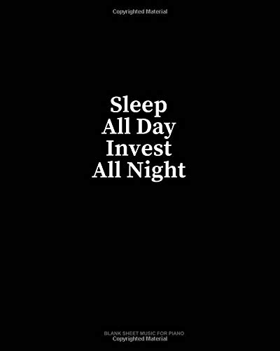Sleep All Day Invest All Night: Blank Sheet Music for Piano por Minkyo Press