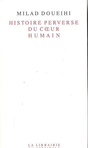 Histoire perverse du cOeur humain