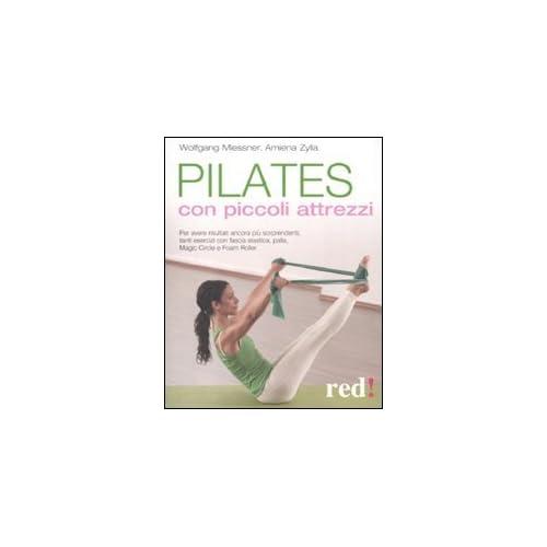 Pilates Con Piccoli Attrezzi. Ediz. Illustrata