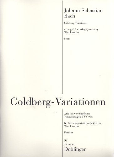 GOLDBERG DE VARIACIONES DE JOHANN SEBAS BACH  ARIA MONTAÑA CON DIFERENTES CAMBIOS BWV 988  PARTITUR PARA STREICH QUARTETT  CONGELAMIENTOS DE WOO JOON EN