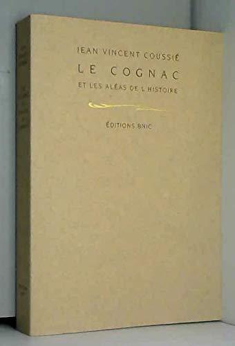 Le cognac et les aléas de l'Histoire