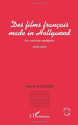 Des fims français made in Hollywood : Les versions multiples, 1929-1935 par  Martin Barnier