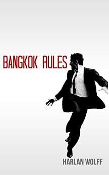 Bangkok Rules by [Wolff, Harlan]
