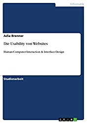 Die Usability von Websites: Human-Computer-Interaction & Interface-Design