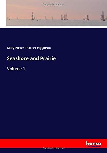 Seashore and Prairie: Volume 1