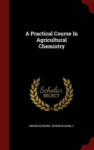 a-practical-course-in-agricultural-chemistry