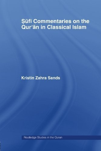 Sufi Commentaries on the Qur'an in Classical Islam (Routledge Studies in the Quran) by Kristin Zahra Sands (2006-01-15)
