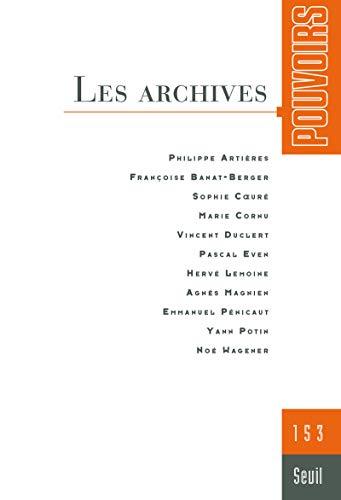 Pouvoirs n°153. Les archives (3)