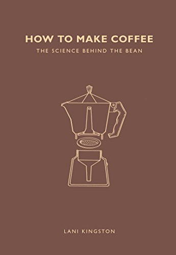 How to Make Coffee: The science behind the bean 31a6AZXDakL