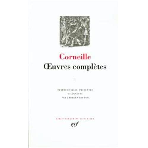 Corneille : Oeuvres complètes, tome 1
