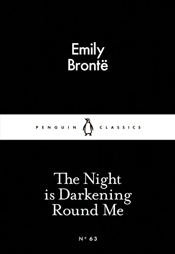 The Night Is Darkening Round Me (Penguin Little Black Classics)