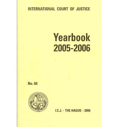 Yearbook 2005-2006 (Yearbook of the International Court of Justice)