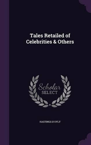 Tales Retailed of Celebrities & Others