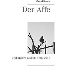 Der Affe: Und andere Gedichte aus 2016