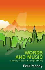 Words & Music: A History of Pop in the Shape of a City