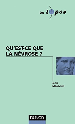 Qu'est-ce que la névrose ? par Jean Ménéchal