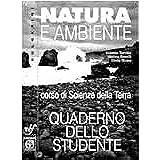 Natura e ambiente. Scienze della terra. Con espansione online: Quaderno dello studente. Per le Scuole superiori