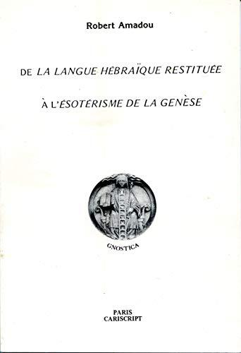 De la langue hébraïque restituée à l'ésotérisme de la Genèse