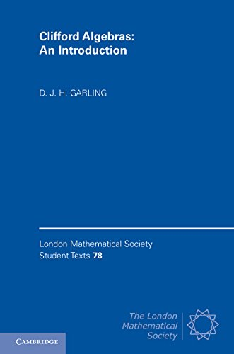 Clifford Algebras: An Introduction (London Mathematical Society Student Texts Book 78) (English Edition)