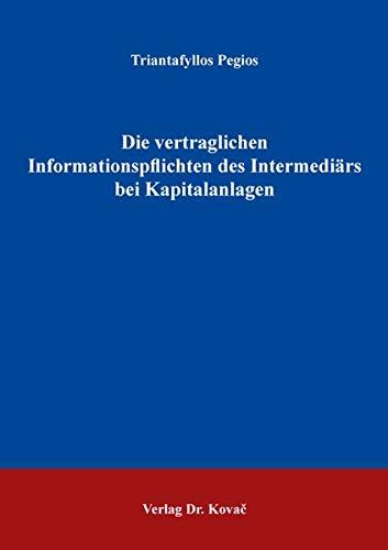 Die vertraglichen Informationspflichten des Intermediärs bei Kapitalanlagen (Schriften zum Bank- und Kapitalmarktrecht)