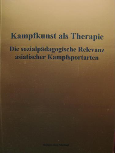 kampfkunst-als-therapie-die-sozialpdagogische-relevanz-asiatischer-kampfsportarten-aufgezeigt-am-beispiel-des-sporttherapeutischen-shorinji-ryu-hildesheim-lneburg-osnabrck