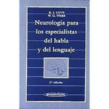 Neurología para los Especialistas del Habla y del Lenguaje.