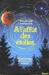 À l'affût des étoiles : Manuel pratique de l'astronome amateur par Pierre Bourge