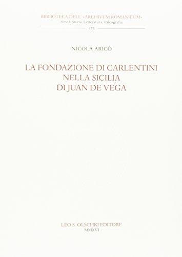 La fondazione di Carlentini nella Sicilia di Juan de Vega (Biblioteca dell'Archivum romanicum)