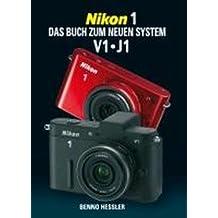 Nikon 1 Das Buch zum neuen System: V 1   J 1