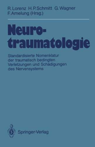 Neurotraumatologie: Standardisierte Nomenklatur der traumatisch bedingten Krankheiten und Schädigungen des Nervensystems (German Edition)