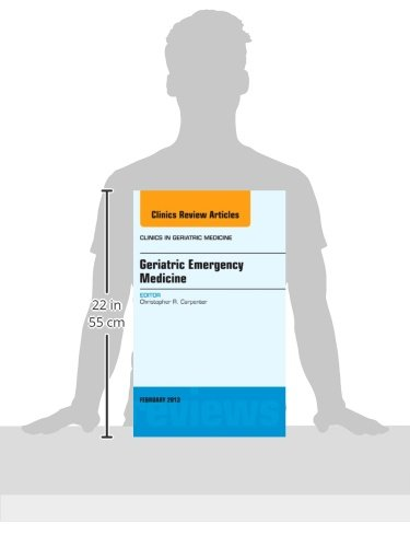 Geriatric Emergency Medicine (Clinics in Geriatric Medicine, February 2013)