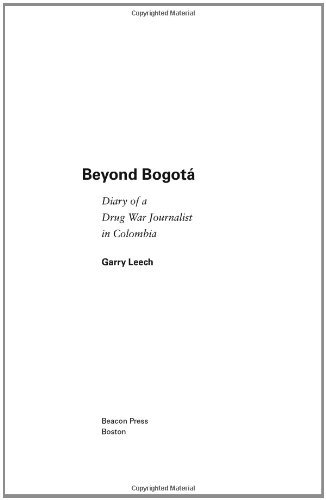 Beyond Bogota: Diary of a Drug War Journalist in Colombia by Garry Leech (2009-02-01)