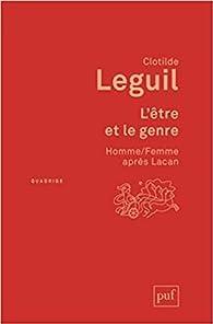 L'être et le genre par Clotilde Leguil