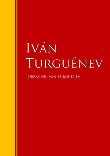 Obras de Iván Turguénev: Colección - Biblioteca de Grandes Escritores
